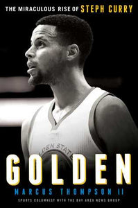 Golden: The Miraculous Rise of Steph Curry - Book Crate