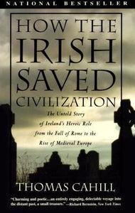 How the Irish Saved Civilization (The Hinges of History #1) - Book Crate