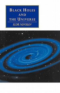 Black Holes and the Universe - Book Crate