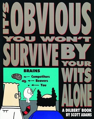 It's Obvious You Won't Survive by Your Wits Alone (Dilbert #6) - Book Crate