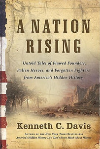 A Nation Rising: Untold Tales of Flawed Founders, Fallen Heroes, and Forgotten Fighters from America's Hidden History - Book Crate
