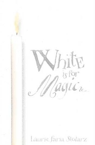 White Is for Magic (Blue is for Nightmares #2)
