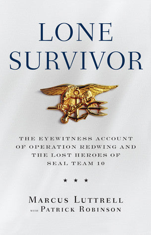 Lone Survivor: The Eyewitness Account of Operation Redwing and the Lost Heroes of SEAL Team 10 - Book Crate