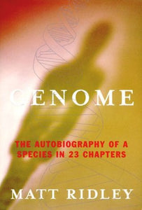 Genome: The Autobiography of a Species In 23 Chapters - Book Crate