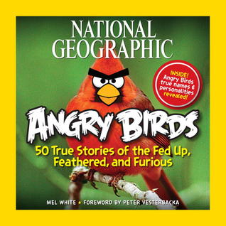 National Geographic Angry Birds: 50 True Stories of the Fed Up, Feathered, and Furious - Book Crate