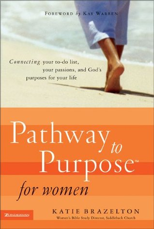 Pathway to Purpose for Women: Connecting Your To-Do List, Your Passions, and God's Purposes for Your Life - Book Crate