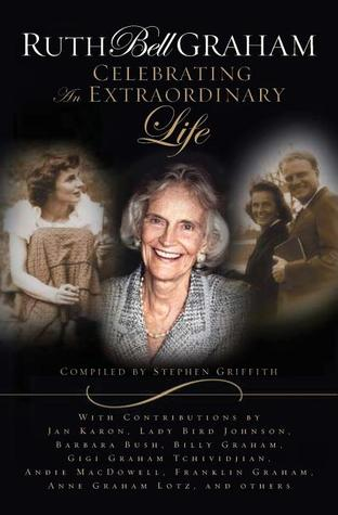 Ruth Bell Graham: Celebrating the Extraordinary Life - Book Crate