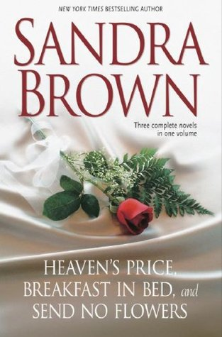 Sandra Brown: Three Complete Novels in One Volume: Heaven's Price, Breakfast in Bed, Send No Flowers - Book Crate