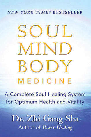 Soul Mind Body Medicine: A Complete Soul Healing System for Optimum Health and Vitality - Book Crate