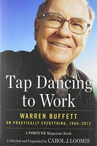 Tap Dancing to Work: Warren Buffett on Practically Everything, 1966-2012 - Book Crate