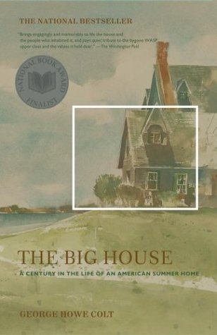 The Big House: A Century in the Life of an American Summer Home - Book Crate