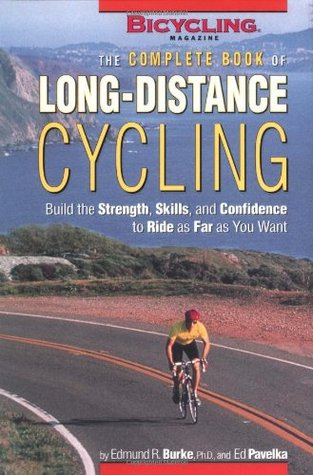 The Complete Book of Long-Distance Cycling: Build the Strength, Skills, and Confidence to Ride as Far as You Want - Book Crate