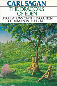 The Dragons of Eden: Speculations on the Evolution of Human Intelligence - Book Crate