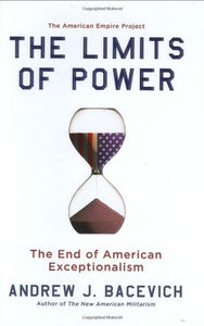 The Limits of Power: The End of American Exceptionalism - Book Crate