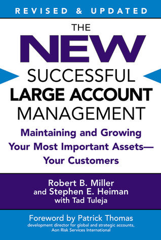 The New Successful Large Account Management: Maintaining and Growing Your Most Important Assets -- Your Customers - Book Crate