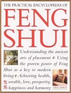 The Practical Encyclopedia of Feng Shui: Understanding the Ancient Arts of Placement - Book Crate