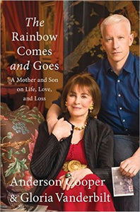 The Rainbow Comes and Goes: A Mother and Son On Life, Love, and Loss - Book Crate