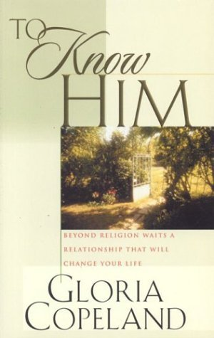 To Know Him: Beyond Religion Waits a Relationship That Will Change Your Life