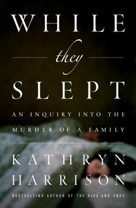 While they Slept Kathryn Harrison 9781400065424