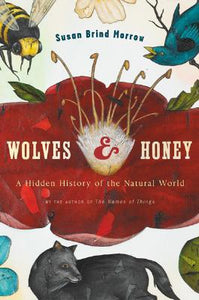 Wolves and Honey: A Hidden History of the Natural World - Book Crate