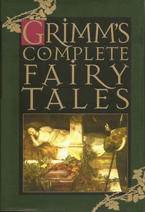 Grimm's Complete Fairy Tales - Book Crate