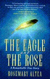 The Eagle and the Rose: A Remarkable True Story - Book Crate