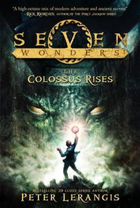 The Colossus Rises (Seven Wonders #1) - Book Crate