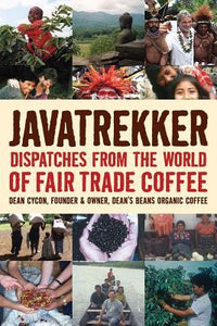 Javatrekker: Dispatches from the World of Fair Trade Coffee - Book Crate