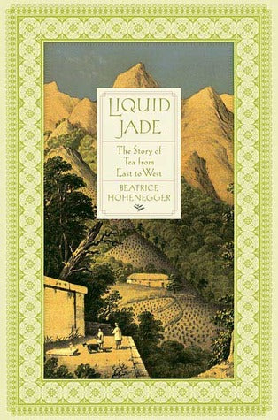 Liquid Jade: The Story of Tea from East to West - Book Crate
