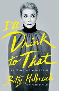 I'll Drink to That: A Life in Style, with a Twist - Book Crate