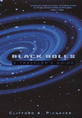 Black Holes : A Traveler's Guide - Book Crate