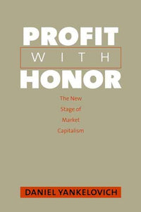 Profit with Honor: The New Stage of Market Capitalism - Book Crate