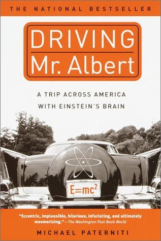 Driving Mr. Albert: A Trip Across America with Einstein's Brain - Book Crate