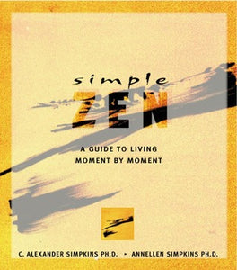 Simple Zen: A Guide to Living Moment by Moment - Book Crate