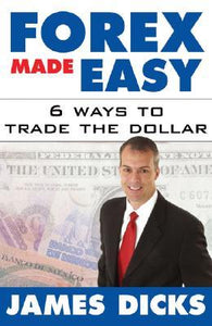 Forex Made Easy: 6 Ways to Trade the Dollar - Book Crate