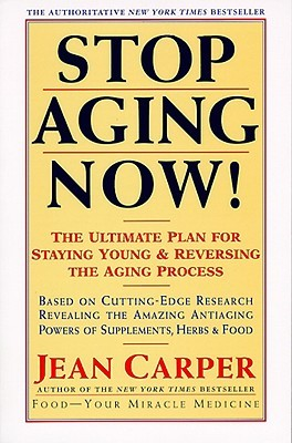 Stop Aging Now!: The Ultimate Plan for Staying Young and Reversing the Aging Process - Book Crate