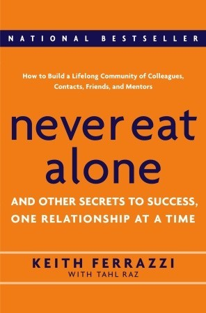 Never Eat Alone: And Other Secrets to Success, One Relationship at a Time - Book Crate