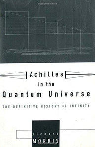 Achilles In The Quantum Universe - Book Crate