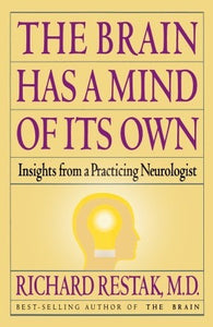 The Brain Has a Mind of Its Own: Insights from a Practicing Neurologist - Book Crate