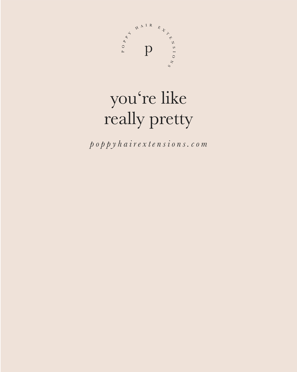 you're like really pretty