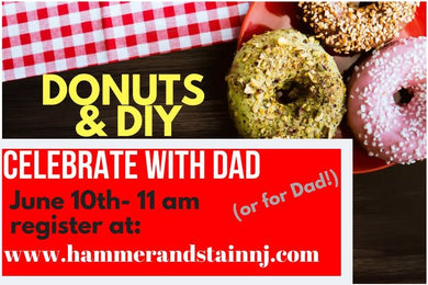 06/10/2018 (11 am) Donuts & DIY with Dad