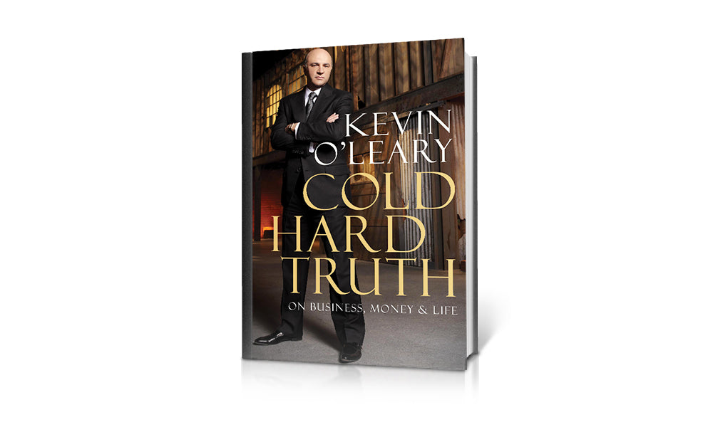 Kevin O'Leary's 'The Cold Hard Truth'