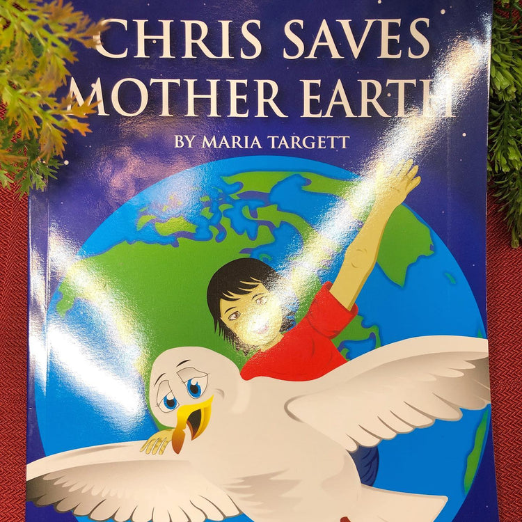 Chris Saves Mother Earth by Maria Targett (Bk3)