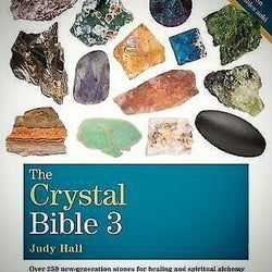 The Crystal Bible 3 by Judy Hall (Bk7)