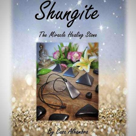 Shungite - The Miracle Healing Stone - By Casa Alhambra