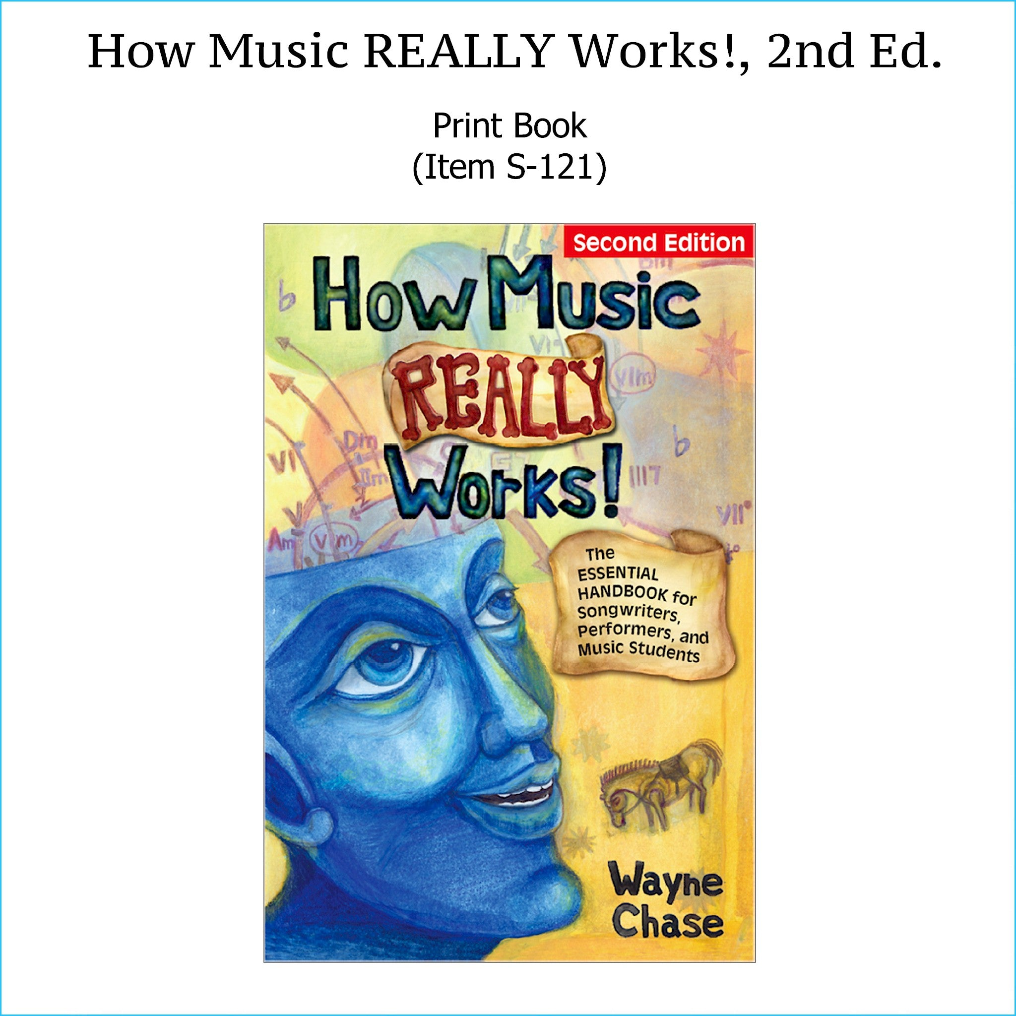 How Music Really Works by Wayne Chase, Second Edition