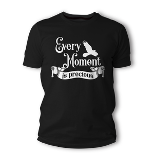 Every Moment is precious -  Unisex T-Shirt