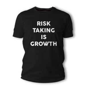 Risk Taking Is Growth - Unisex T-Shirt