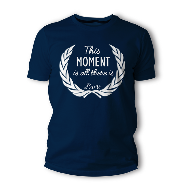 This Moment is all there is - Rumi - Short-Sleeve Unisex T-Shirt
