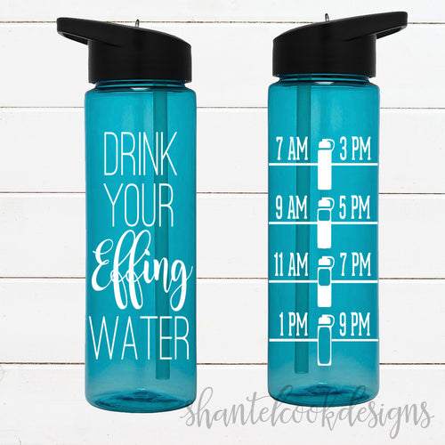 Drink Your Effing Water - 24 oz flip top water bottle